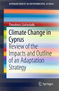 Climate Change in CyprusReview of the Impacts and Outline of an Adaptation Strategy【電子書籍】[ Theodoros Zachariadis ]