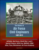 Leading The Way: The History of Air Force Civil Engineers, 1907-2012 - Airfields, Red Horse, World War I and��