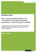 The socio-psychological effects of a 'Football-For-Development Program' pertaining to adolescent girls in Na��