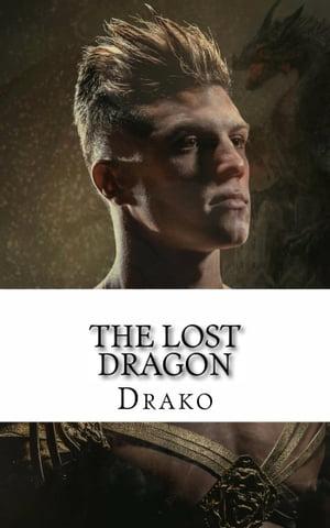 The Lost Dragon (The Dragon Hunters #1)【電子書籍】[ Drako ]