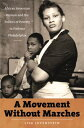 A Movement Without MarchesAfrican American Women and the Politics of Poverty in Postwar Philadelphia【電子書籍】[ Lisa Levenstein ]