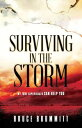 Surviving in the StormMy True Experiences Can Help You【電子書籍】[ Bruce Br...