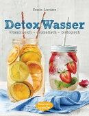 Detox Wasser - zum Kuren, Abnehmen und Wohlf���hlen