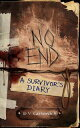 No End: A Survivor's Diary【電子書籍】[ D.V. Cattrovich ]