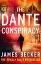 The Dante ConspiracyAn explosive novella you won't be able to put down【電子書籍】[ James Becker ]