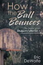 How the Ball BouncesThe History of the Rockport Celtics Vol. 1【電子書籍】[ Eric DeWolfe ]