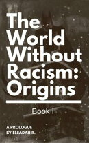 The World Without Racism: Origins