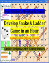 Develop Snake Ladder Game in an Hour (Complete Guide with Code Design)【電子書籍】 Anurag Pandey