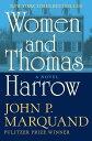 Women and Thomas HarrowA Novel【電子書籍】[ John P. Marquand ]