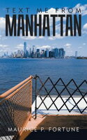 Text Me from Manhattan【電子書籍】[ Maurice P. Fortune ]