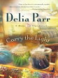 Carry the Light【電子書籍】[ Delia Parr ]