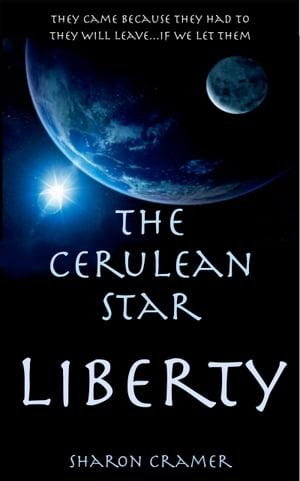 The Cerulean Star: Liberty【電子書籍】[ Sharon Cramer ]