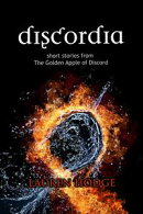 Discordia: Short Stories from The Golden Apple of Discord