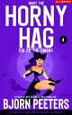 What The Horny Hag Did To The Dwarf A laugh-out-loud fantasy comedy for adults【電子書籍】[ Bjorn Peeters ]