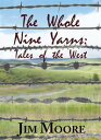 The Whole Nine Yarns【電子書籍】[ Jim Moore ]