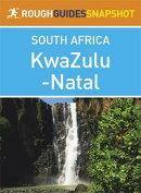 KwaZulu-Natal Rough Guides Snapshot South Africa (includes Durban, Pietermaritzburg, the Ukhahlamba Drakensb��