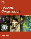 Colloidal Organization【電子書籍】 Tsuneo Okubo