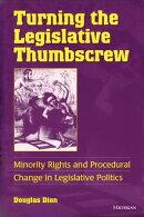 Turning the Legislative Thumbscrew