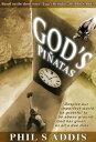 God's Pinatas【電子書籍】[ Phil Addis ]