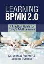 Learning Bpmn 2.0A Practical Guide for Today's Adult Learners【電子書籍】[ Joshua Fuehrer ]