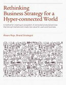 Rethinking Business Strategy for a Hyper-connected World.