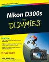 Nikon D300s For Dummies【電子書籍】[ Julie Adair King ]