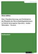 Eine Charakterisierung und Deskription des Wandels der Herrschaftslegitimationen in Fabeln heterogener Epoch��