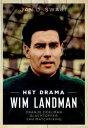 Het drama Wim LandmanOranje doelman slachtoffer van matchfixing【電子書籍】[ Jan D. Swart ]