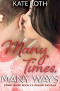 Many Times, Many WaysDesire Resort, #3【電子書籍】[ Kate Roth ]