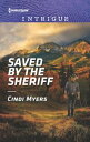 Saved by the Sheriff【電子書籍】[ Cindi Myers ]