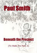 Beneath the Precinct (To Walk the Path 3)