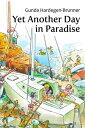 Yet Another Day In Paradise【電子書籍】[ Gunda Hardegen-Brunner ]