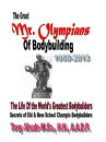 The Great Mr. Olympians of Bodybuilding 1965-2013