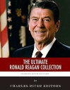The Ultimate Ronald Reagan Collection【電子書籍】[ Charles River Editors , Ronald Reagan ]