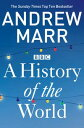 A History of the World【電子書籍】 Andrew Marr