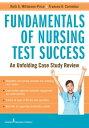 Fundamentals of Nursing Test SuccessAn Unfolding Case Study Review【電子書...
