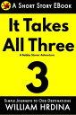 It Takes All Three- A Bobby Stoner Adventure【電子書籍】[ William Hrdina ]
