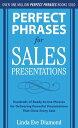 楽天楽天Kobo電子書籍ストアPerfect Phrases for Sales Presentations: Hundreds of Ready-to-Use Phrases for Delivering Powerful Presentations That Close Every Sale【電子書籍】[ Linda Eve Diamond ]
