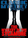 The Mystery of the Sycamore【電子書籍】[ Carolyn Wells ]