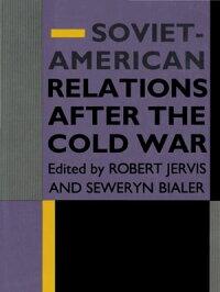 Soviet-AmericanRelationsAftertheColdWar