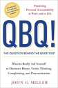 QBQ! The Question Behind the QuestionPracticing Personal Accountability at Work and in Life【電子書籍】[ John G. Miller ]