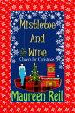Mistletoe and Wine【電子書籍】[ Maureen Reil ]