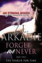 Forget Me Never (Pt. 2): The Search For Time【電子書籍】[ Z.L. Arkadie ]