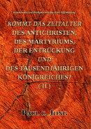 Kommentare und Predigten zum Buch der Offenbarung - KOMMT DAS ZEITALTER DES ANTICHRISTEN, DES MARTYRIUMS, DE��