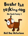 Buster the Talking Dog【電子書籍】[ Neil McFarlane ]