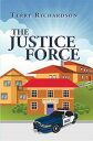 The Justice Force【電子書籍】 Terry Richardson