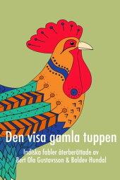 Den visa gamla tuppen【電子書籍】[ Bert Ola Gustavsson ]