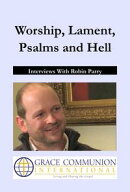 Worship, Lament, Psalms and Hell: Interviews With Robin Parry