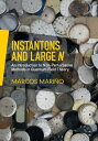 Instantons and Large NAn Introduction to Non-Perturbative Methods in Quantum Field Theory【電子書籍】 Marcos Mari o