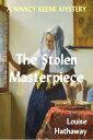 The Stolen Masterpiece: A Nancy Keene Mystery【電子書籍】[ Louise Hathaway ]